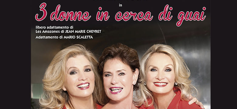 3 donne in cerca di guai